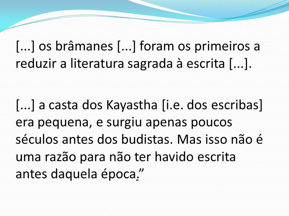 [...] os brâmanes [...] foram os primeiros a reduzir a literatura sagrada à escrita [...].